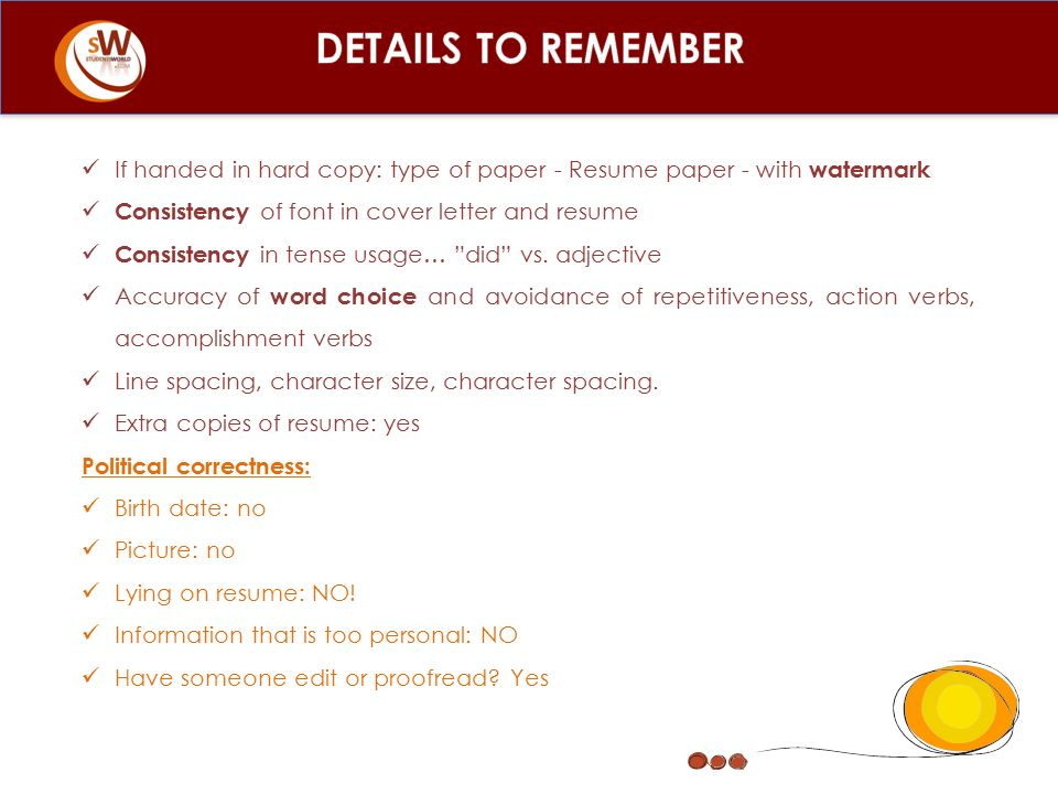 DETAILS TO REMEMBER If Handed In Hard Copy: Type Of Paper   Resume Paper    Type Of Resume