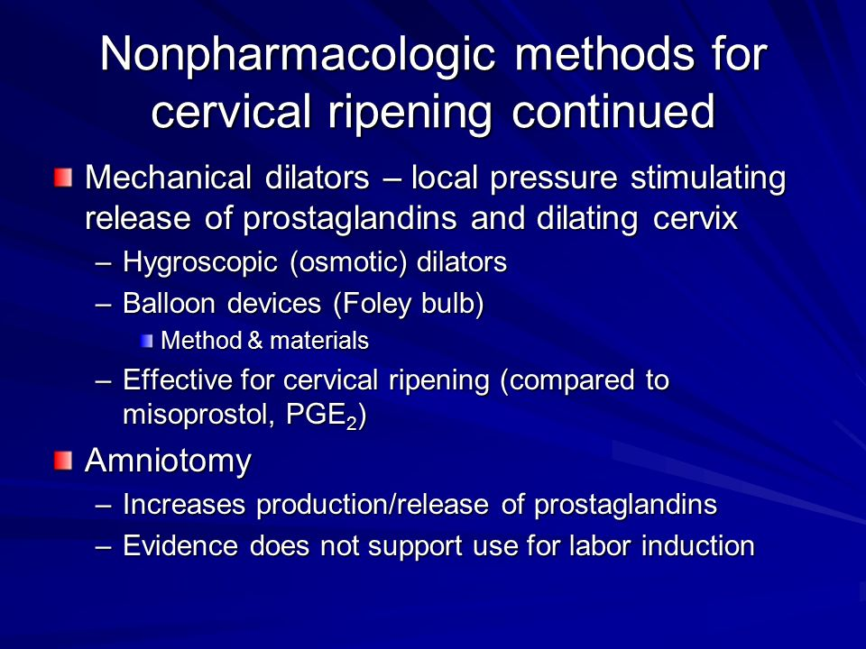 Getting Things Started… Cervical Ripening and Labor ...
