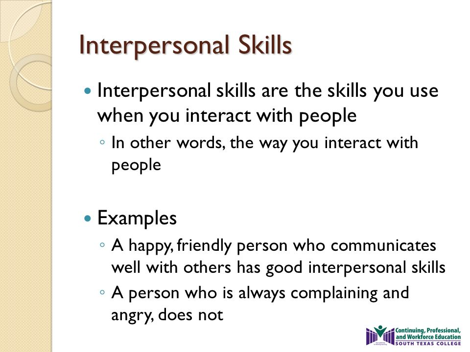 Interpersonal Skills. ...