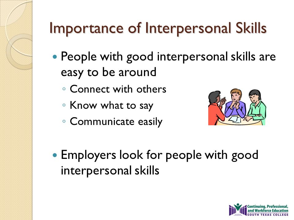 interpersoanl skills The interpersonal skills workshop will help participants work towards being that unforgettable person by providing communication skills, negotiation techniques.