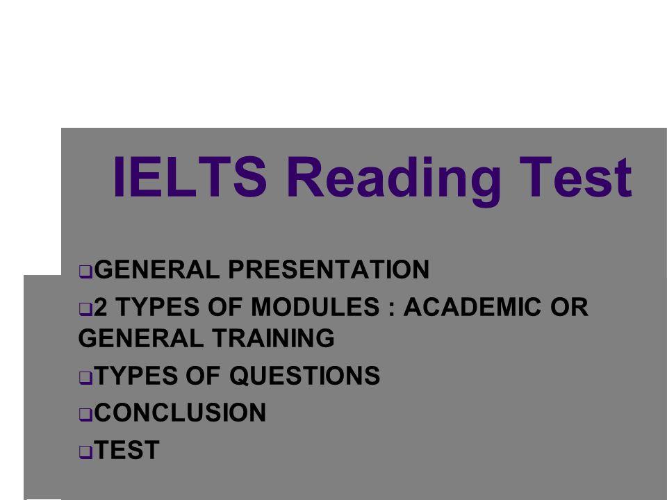 IELTS Reading Test GENERAL PRESENTATION