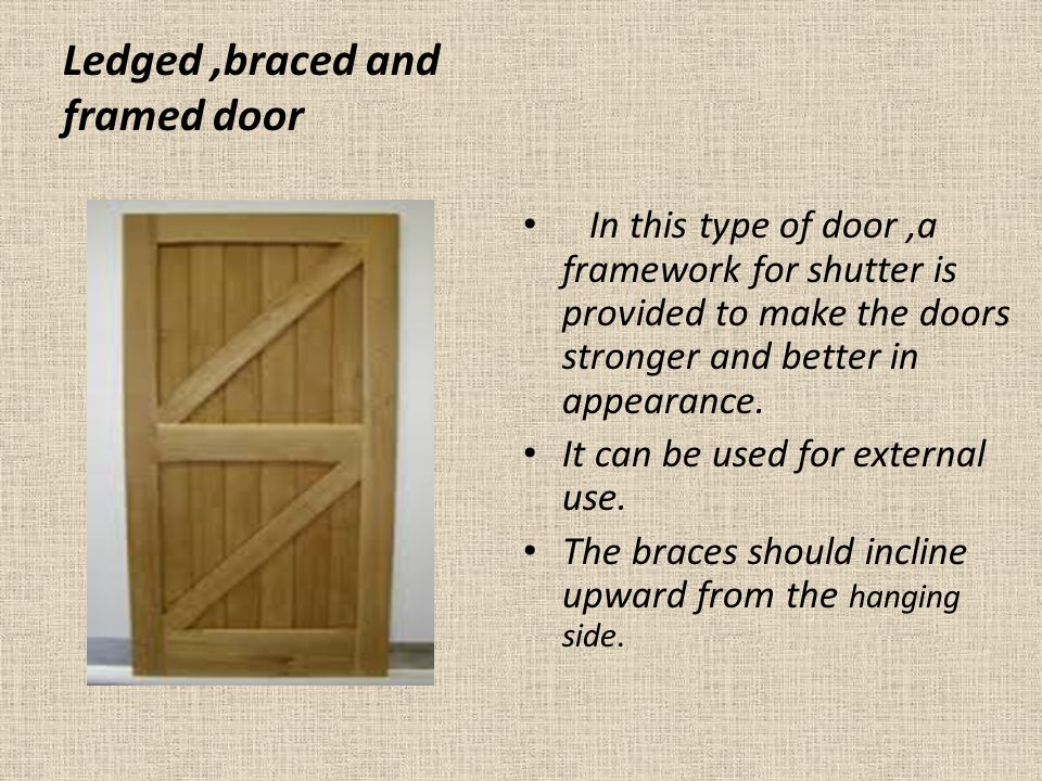 Ledged braced and framed door  sc 1 st  SlidePlayer & SUBJECT - Technical Terms OF Doors And Types Of Doors. - ppt video ...