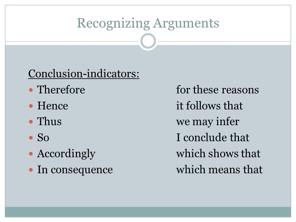 recognizing arguments Recognizing arguments kareem khalifa department of philosophy middlebury college complete this sentence: a deductive argument is valid when, read the following argument: if it's raining.
