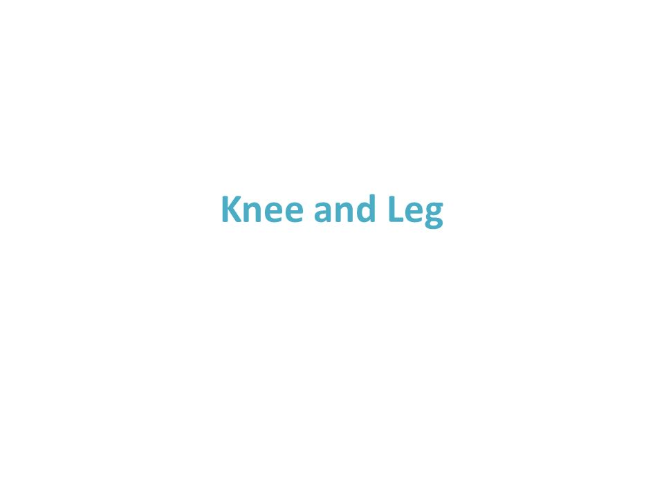 Knee and Leg KNEE AND LEG (Fig. 5.48) Tibiofemoral Articulation