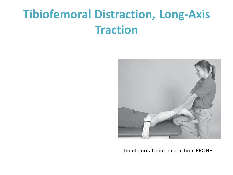 Tibiofemoral Distraction, Long-Axis Traction