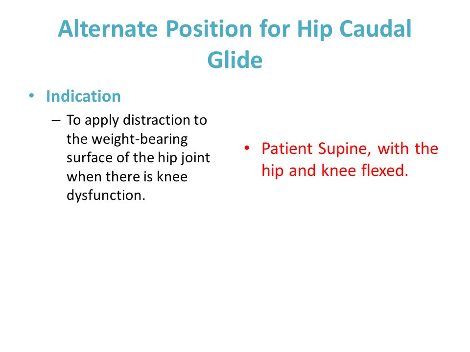 Alternate Position for Hip Caudal Glide