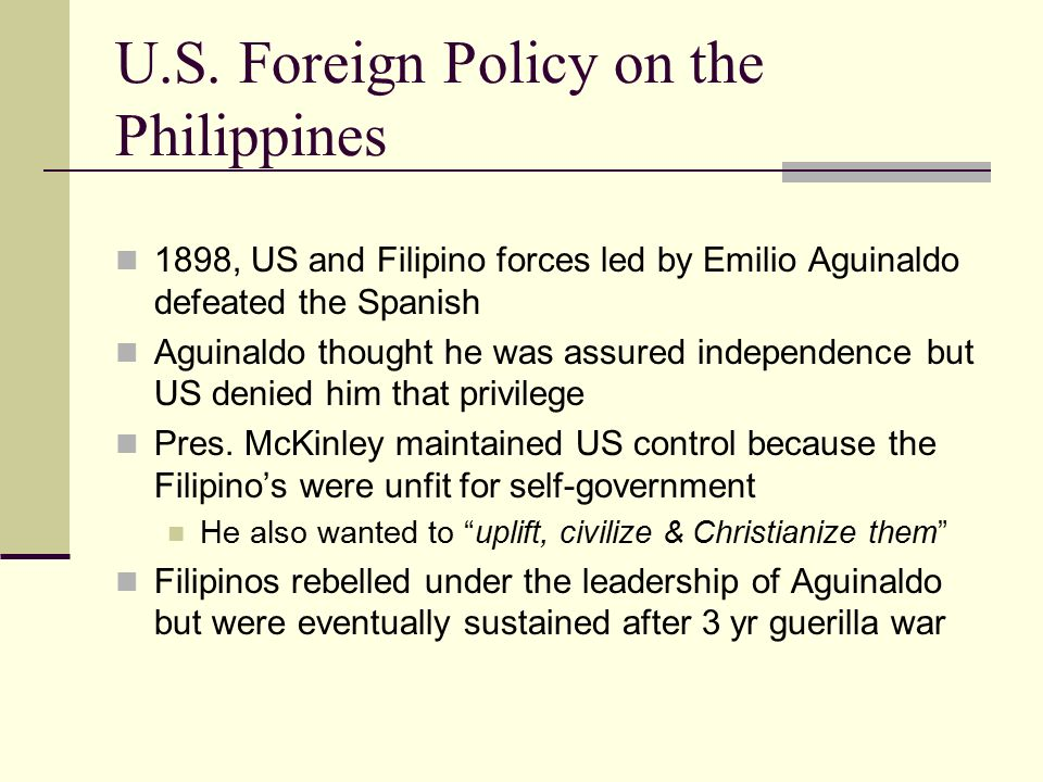 foreign policy on the philippines Posts about foreign policy written by andi a great impact he had before his first term was in 1898, when he took part as a commander of the rough riders.
