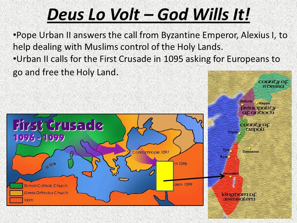Deus Lo Volt – God Wills It!