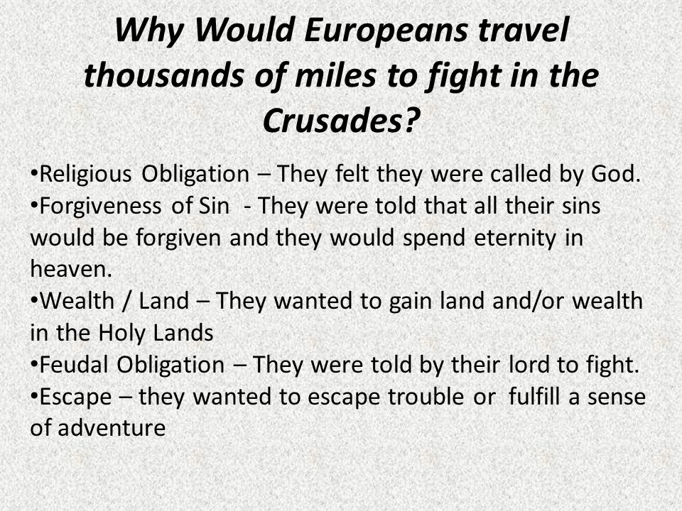 Why Would Europeans travel thousands of miles to fight in the Crusades