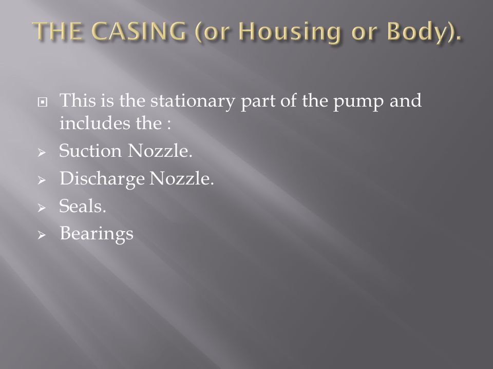 THE CASING (or Housing or Body).