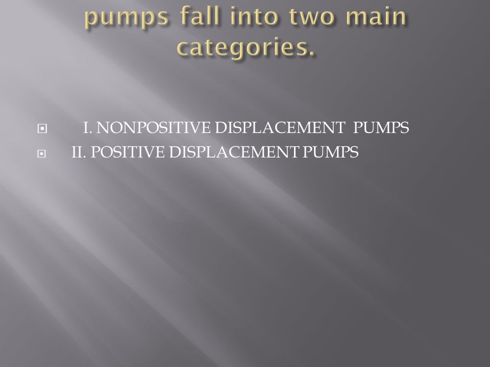 pumps fall into two main categories.