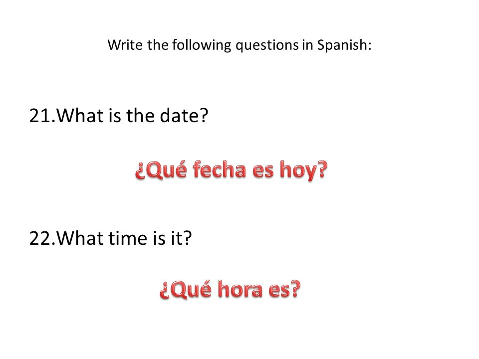 Write the following questions in Spanish: