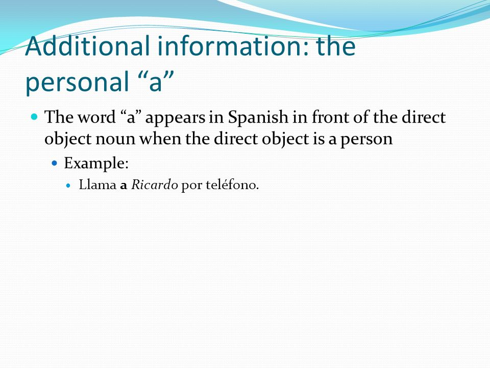 Additional information: the personal a