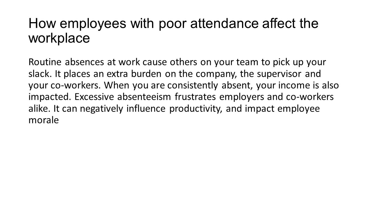 importance punctuality and attendance Attendance and punctuality regular attendance and punctuality are vital attributes for all employees it is important for employees to attend work regularly and to arrive at work on time, because failure to do so detrimentally affects employee morale and productivity.