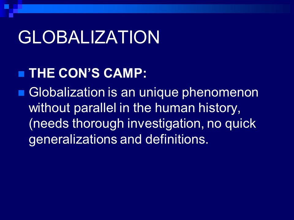 a thorough definition of the notion of globalization Globalization définition, signification, qu'est ce que globalization: 1 the increase of trade around the world, especially by large companies producing and trading goods in many different countries: 2 a situation in which available goods and services, or social and cultural influences, gradually become similar in all parts of the world: .