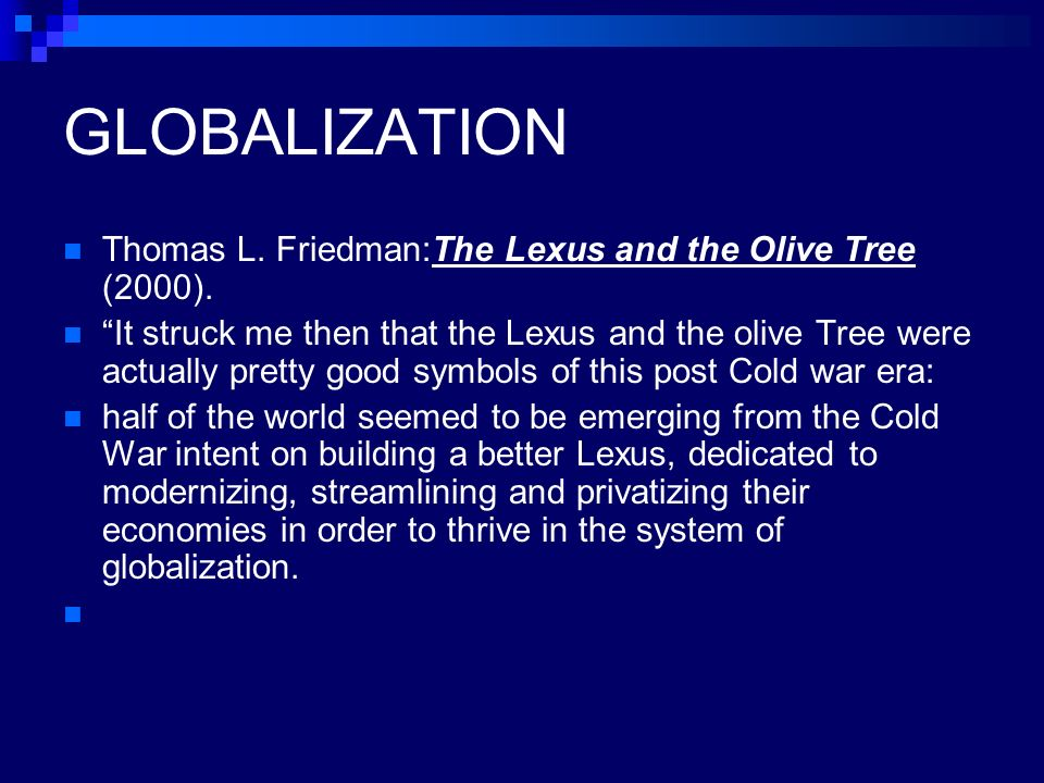 friedman on globalization The process of globalization continues to produce new surprises thomas l friedman, whose 1999 classic the lexus and the olive tree has been translated in 30 languages, offers an update on globalization since his last interview with yaleglobal editor nayan chanda a year ago.
