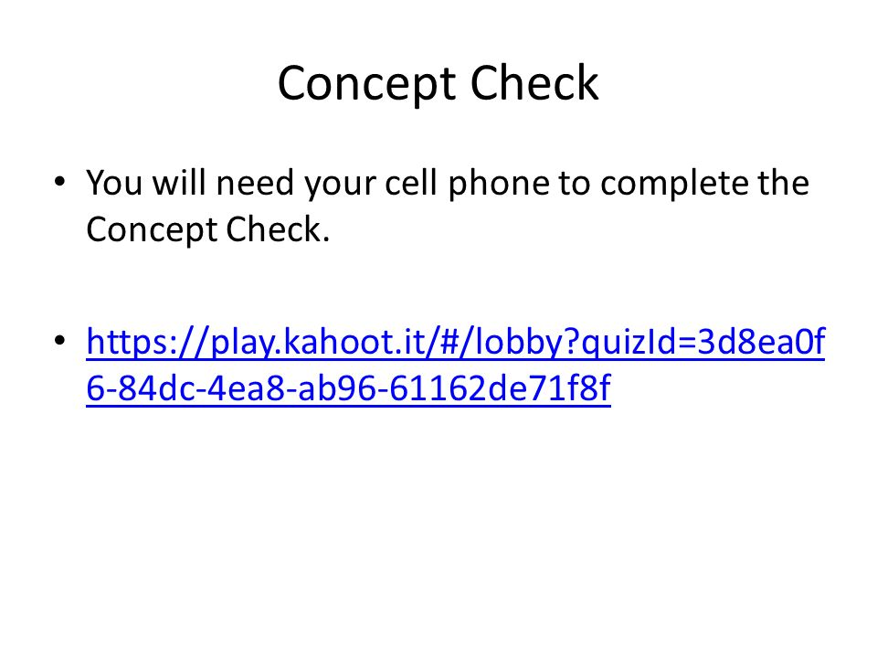 Concept Check You will need your cell phone to complete the Concept Check.