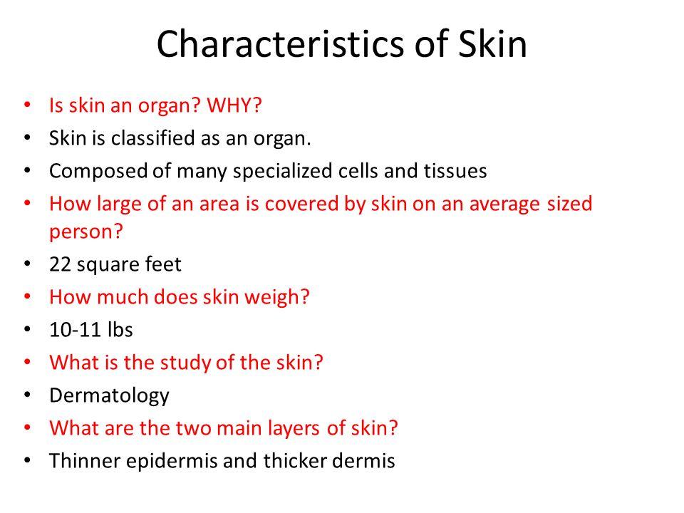Characteristics of Skin