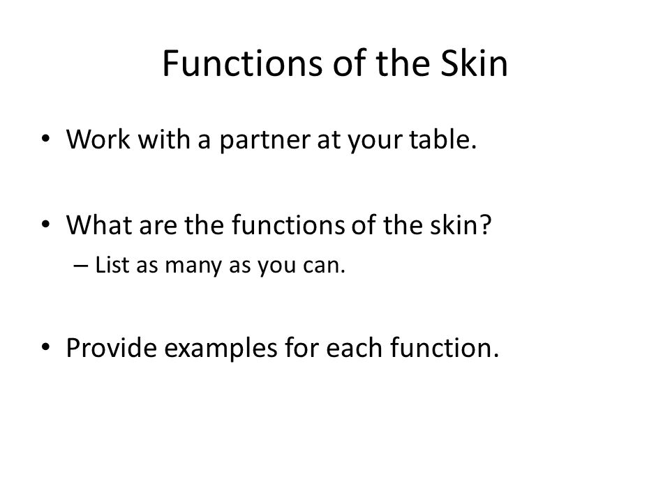 Functions of the Skin Work with a partner at your table.