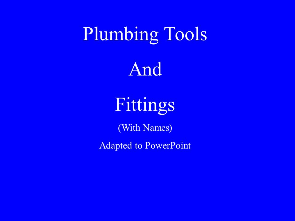 Plumbing Tools And Fittings (With Names) Adapted to PowerPoint