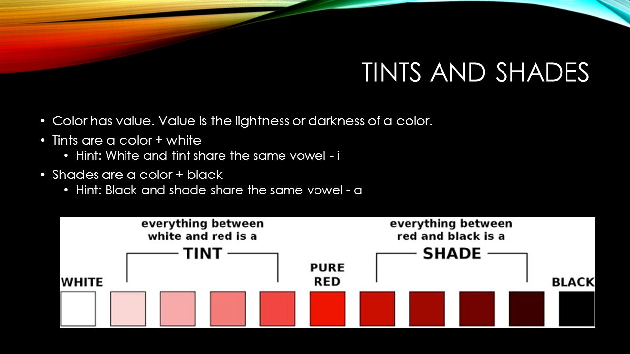 Tints And Shades Color Has Value Is The Lightness Or Darkness Of A