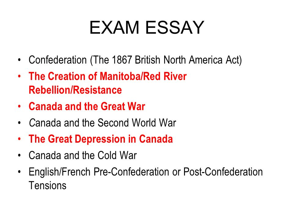 exam essay ppt  exam essay confederation the 1867 british north america act