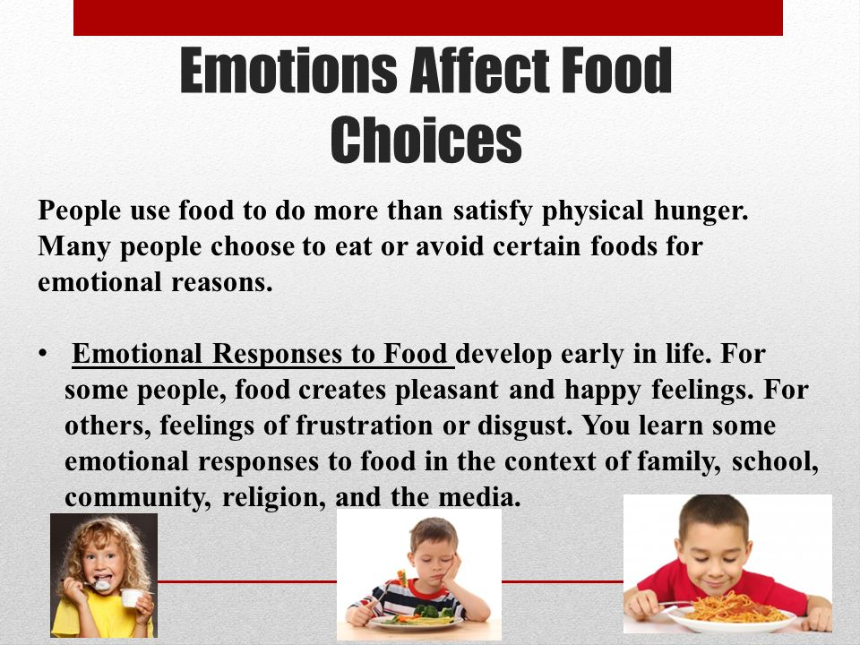 evaluating the many factors that affect the food choice of people Evaluate and create messages across a variety affect children's food choice in order to understand the range of factors influencing children's food choice.