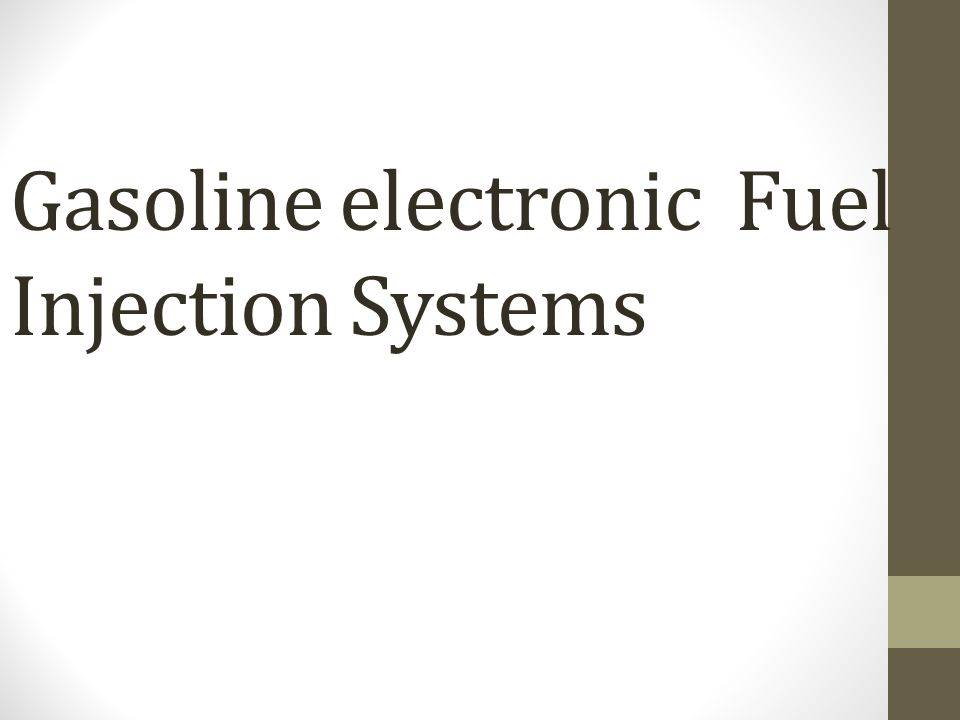 Gasoline electronic Fuel Injection Systems