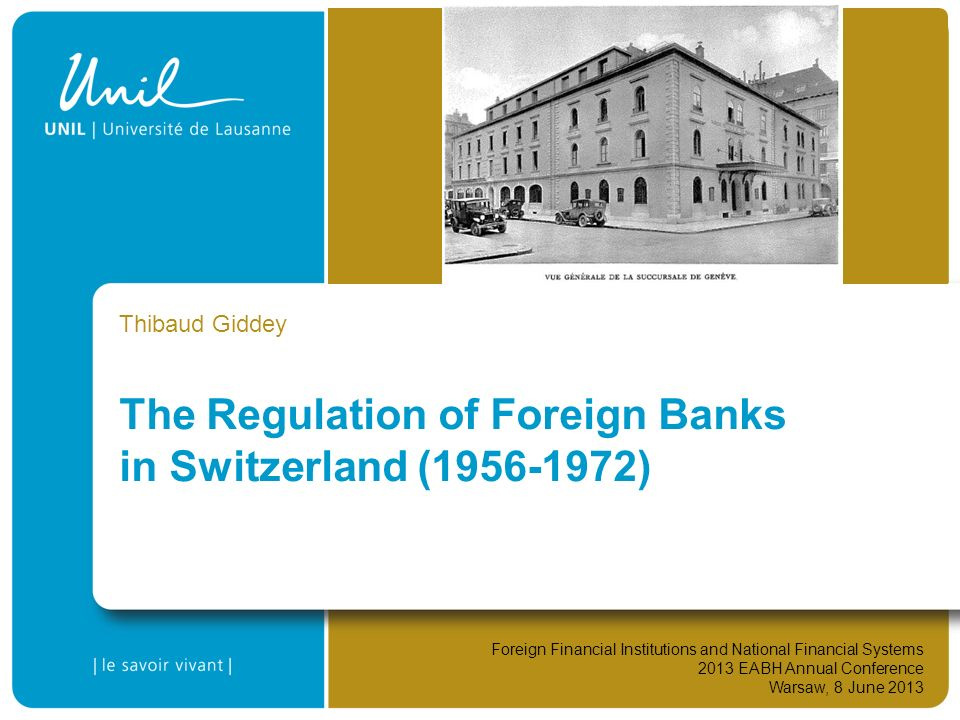 The Regulation of Foreign Banks in Switzerland (1956-1972)