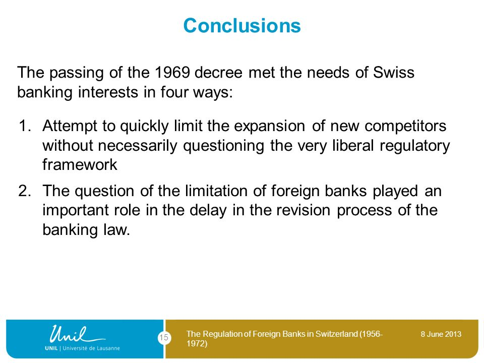 Conclusions The passing of the 1969 decree met the needs of Swiss banking interests in four ways: