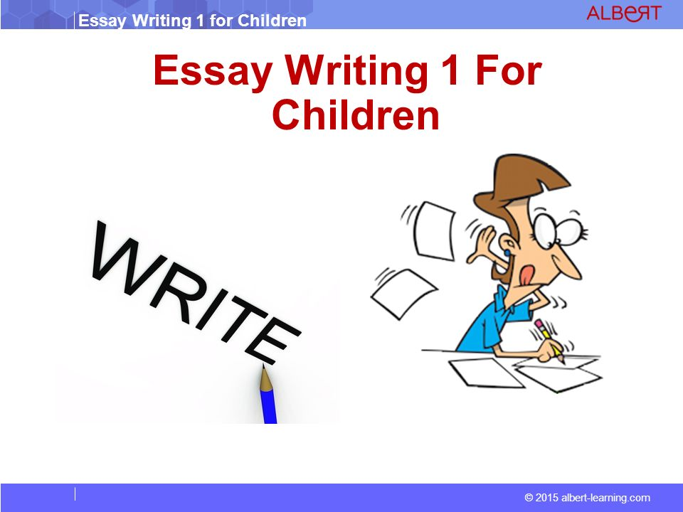 essay writing for children Here we have some of the best collection of essays specially written for kids read sample, short, long, descriptive and narrative essays on various subjects.