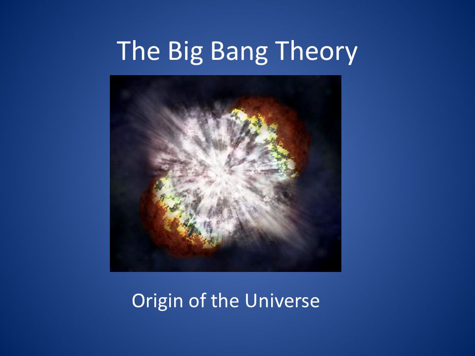 Bang big origin universe
