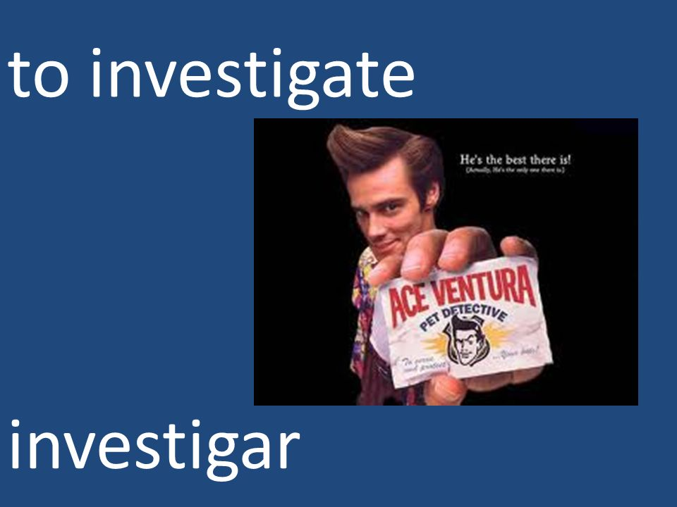 to investigate investigar