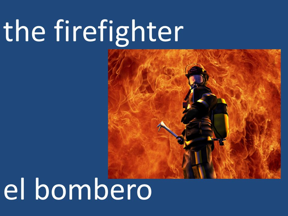 the firefighter el bombero
