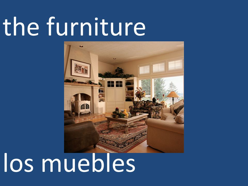 the furniture los muebles
