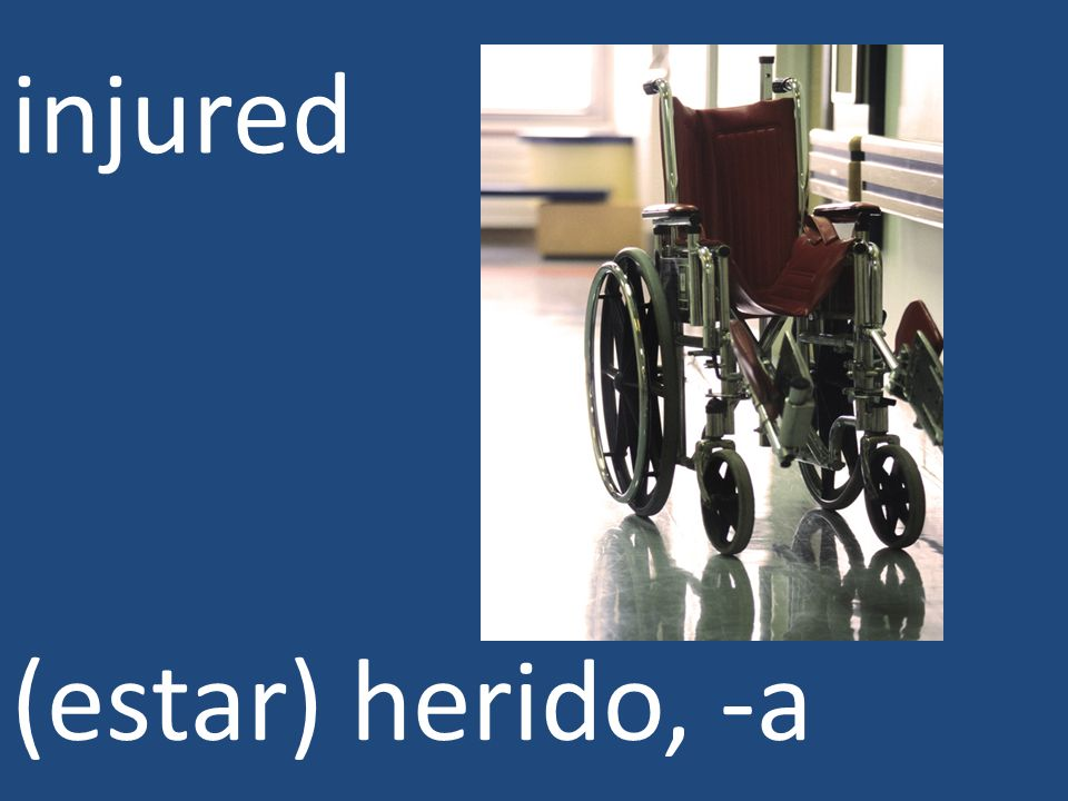 injured (estar) herido, -a