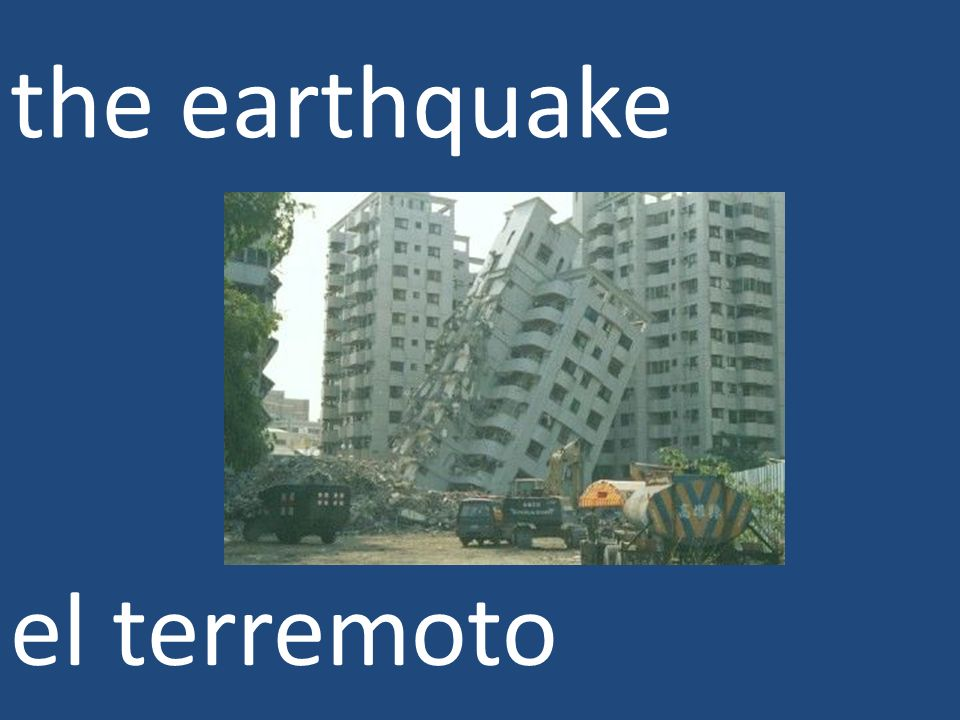 the earthquake el terremoto