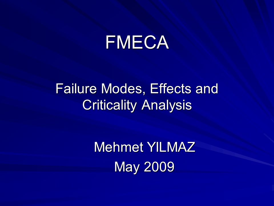 failure mode effect and criticality analysis of Failure mode, effects and criticality analysis is an extension of failure mode and effects analysis fmea is a bottom-up, inductive analytical method which may be performed at either the.