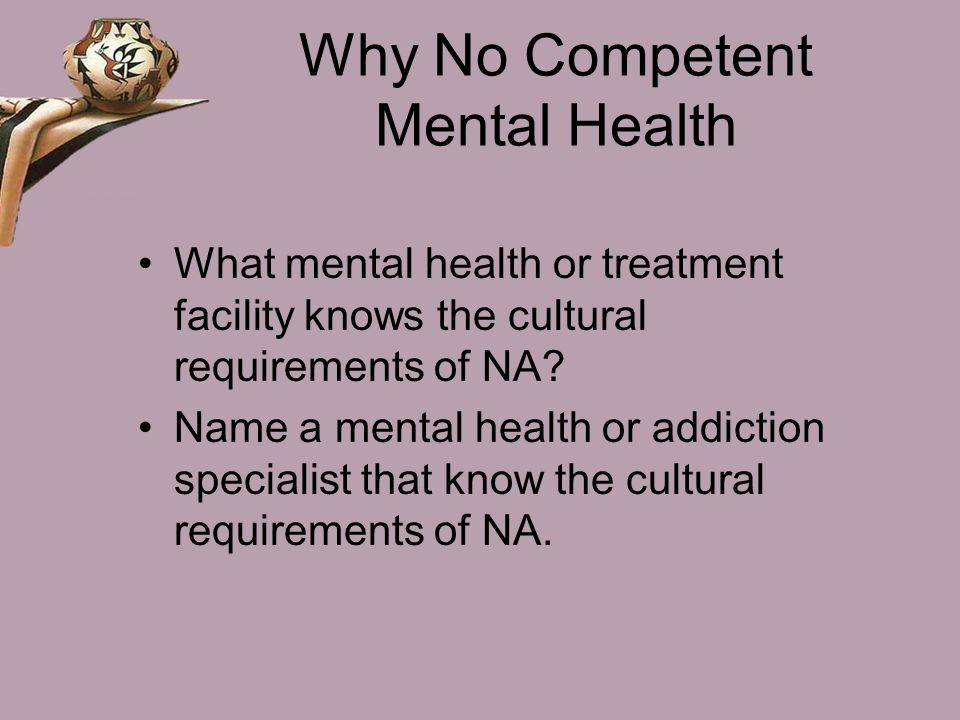 Why No Competent Mental Health