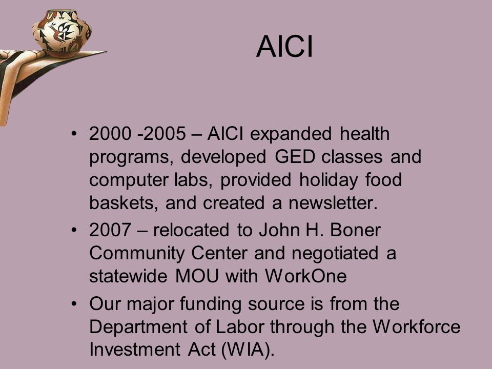 AICI 2000 -2005 – AICI expanded health programs, developed GED classes and computer labs, provided holiday food baskets, and created a newsletter.