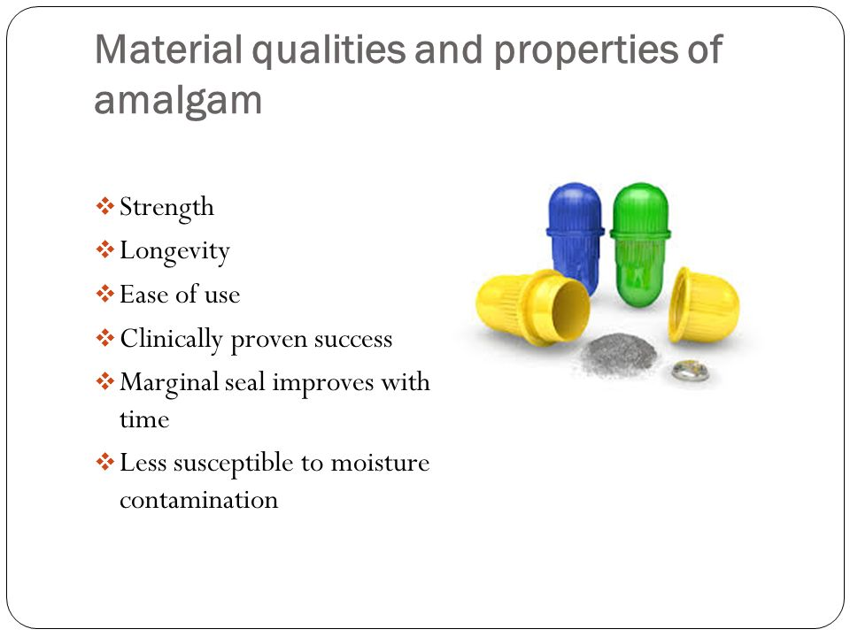 Material qualities and properties of amalgam
