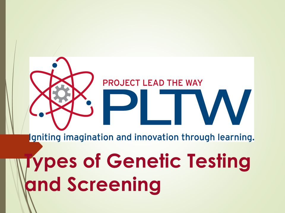 Types of Genetic Testing and Screening