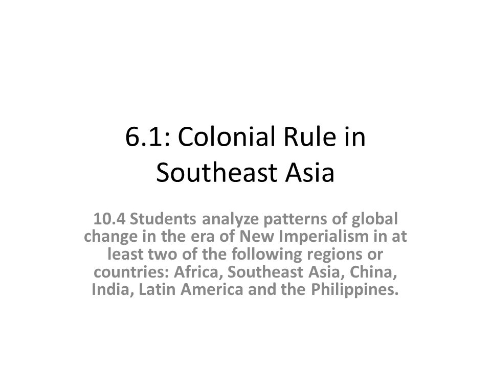colonial rule southeast asia Colonial rule did bring some benefits to southeast asia it led to the beginnings of a modern economic system colonial governments built railroads, highways, and other structures that could .