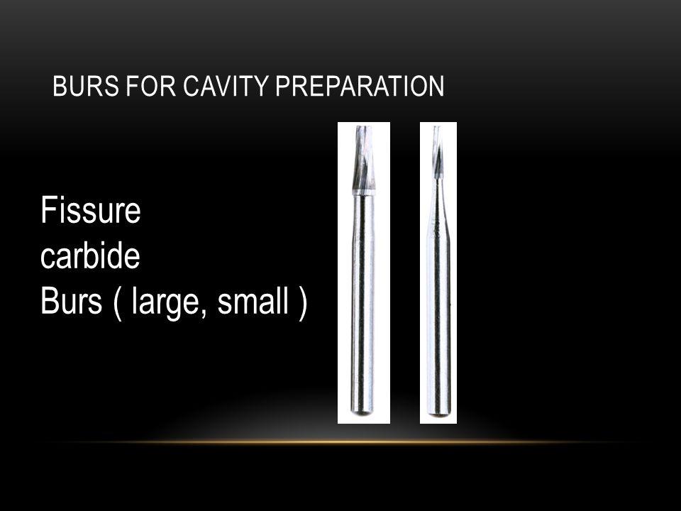 Burs for cavity preparation