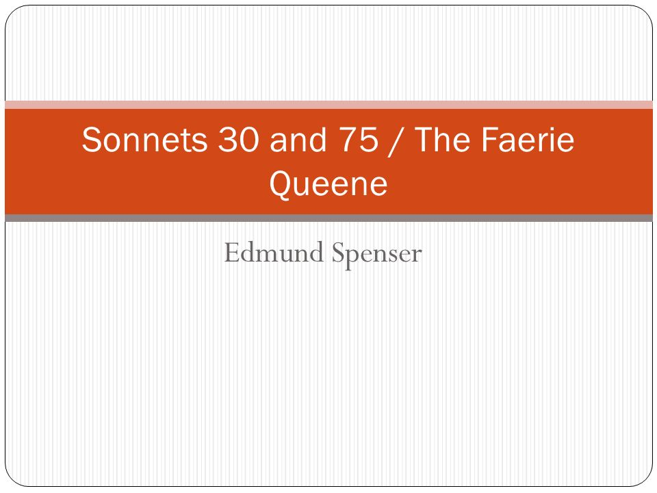 sonnet 75 edmund spenser Sonnet 75 is part of amoretti, a sonnet cycle that describes spenser's courtship  and marriage to elizabeth boyle here's a complete analysis.