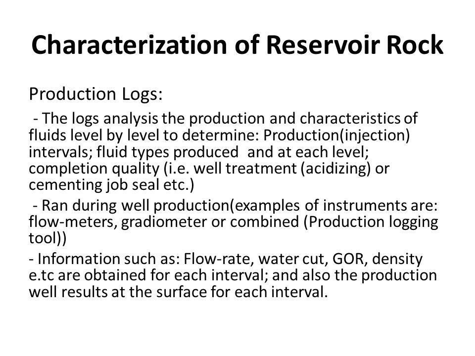 a log analysis to determine reservoir rock properties V b = bulk volume of reservoir rock, (l 3) v p = pore volume, (l 3)  determine matrix or pore volume from  table of matrix properties (schlumberger, log .