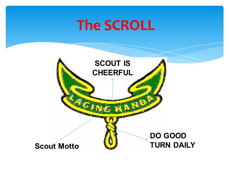 The SCROLL SCOUT IS CHEERFUL DO GOOD TURN DAILY Scout Motto