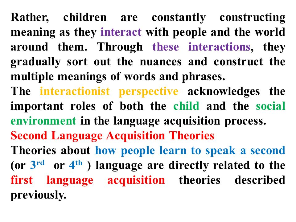 the process of language acquisition children Article type: advanced review semantics, acquisition of semantics of a language, a child must do three to be critical for the language acquisition process.