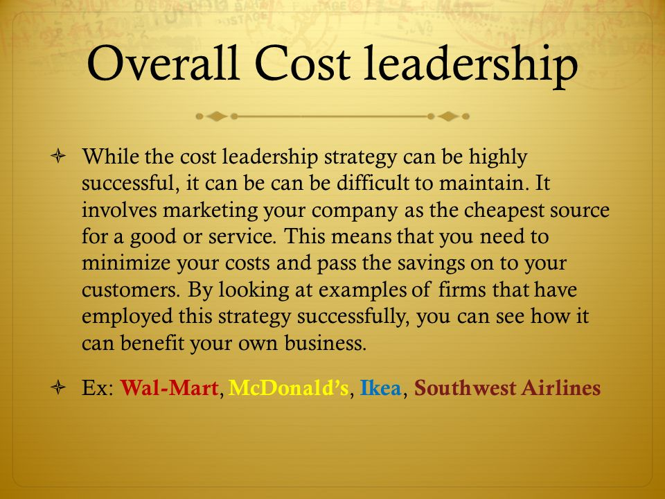cost leadership of mcdonalds To succeed in the marketplace, companies must embrace a competitive strategy of either operational excellence, customer intimacy & product leadership mars.