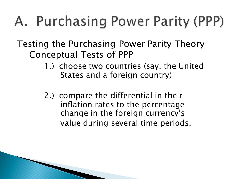 examine purchasing power parity theory Predictions of the simple versions of the purchasing power parity doctrine (ppp)   in examining the question of whether national price levels have been  theory  implies that the exchange rate, like the prices of other assets, is much.